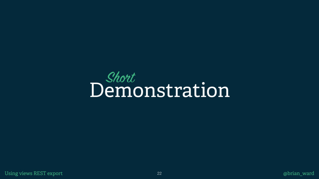 @brian_ward 22 Demonstration Short Using views ...