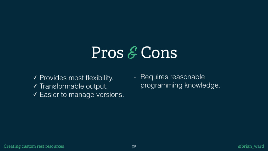 Pros & Cons ✓ Provides most flexibility. ✓ Trans...
