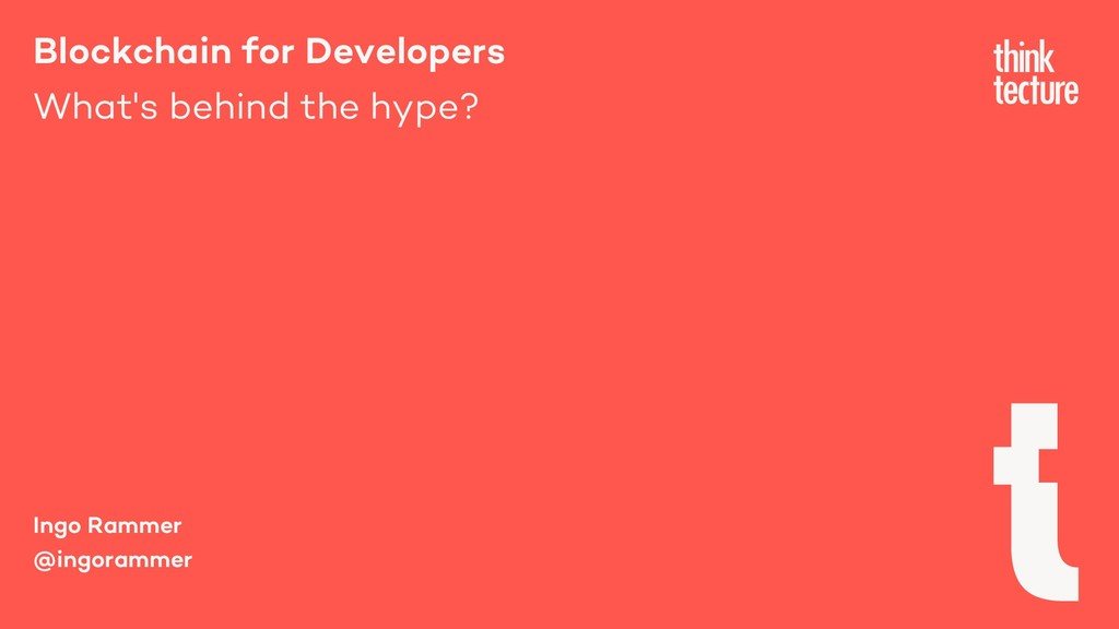 Blockchain for Developers What's behind the hyp...