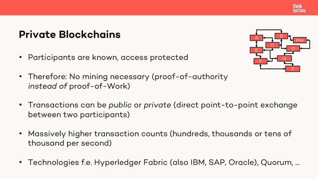 Private Blockchains • Participants are known, a...