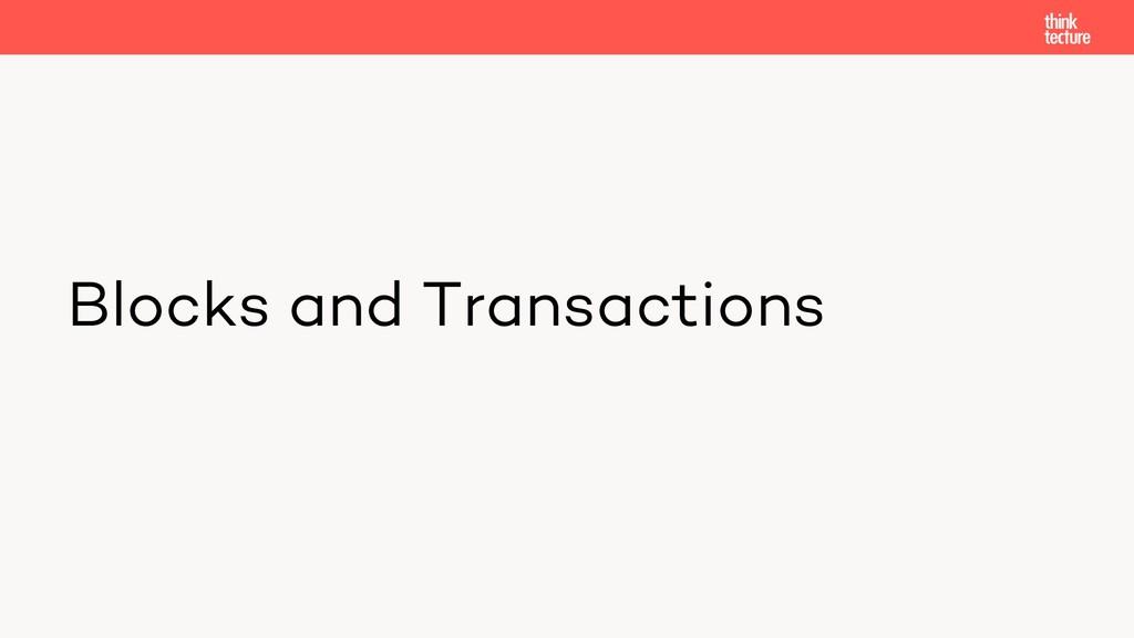 Blocks and Transactions