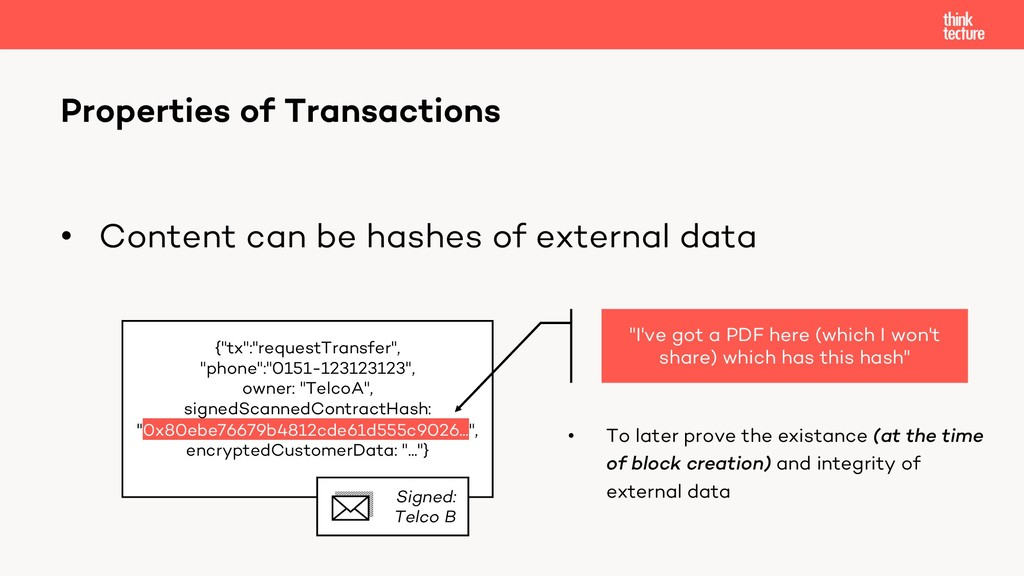 • Content can be hashes of external data Proper...
