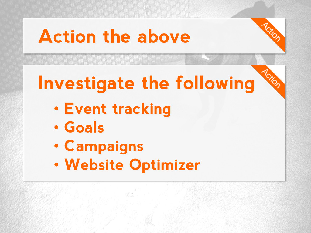 Action the above Investigate the following • Ev...