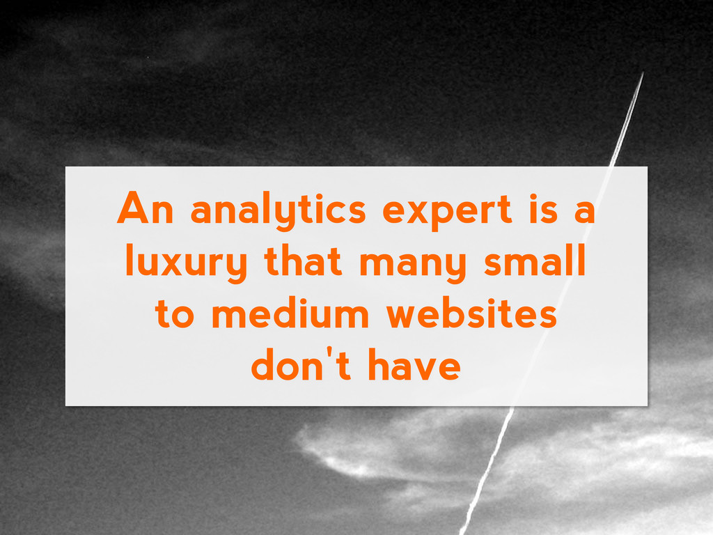 An analytics expert is a luxury that many small...