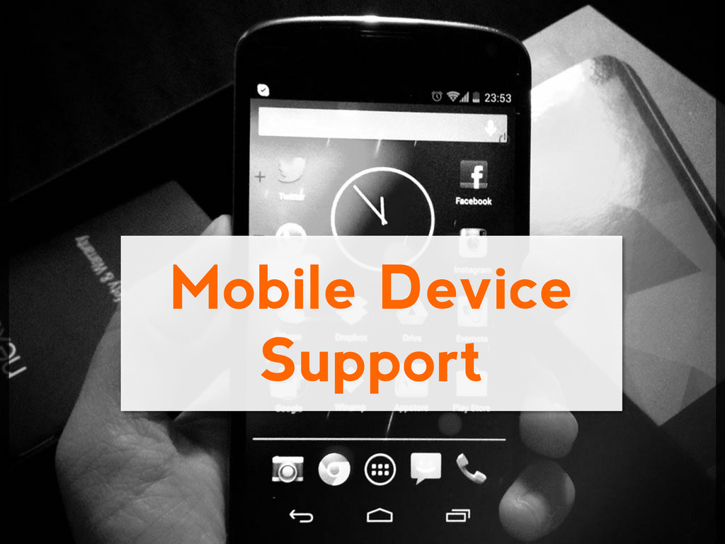 Mobile Device Support