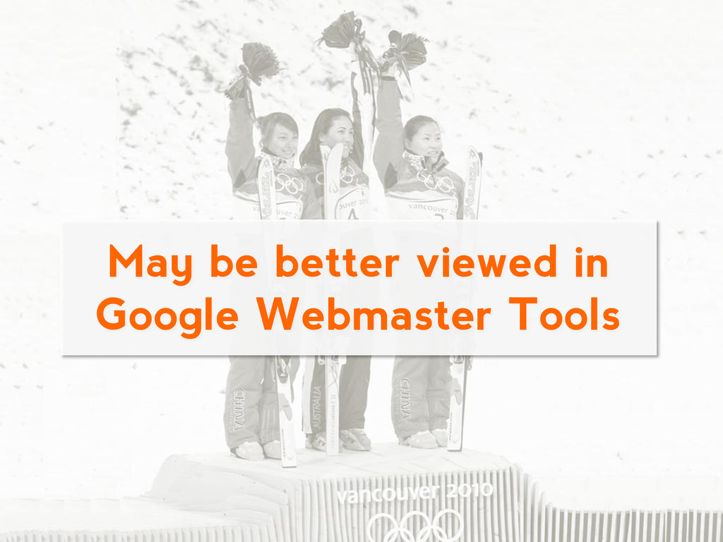 May be better viewed in Google Webmaster Tools