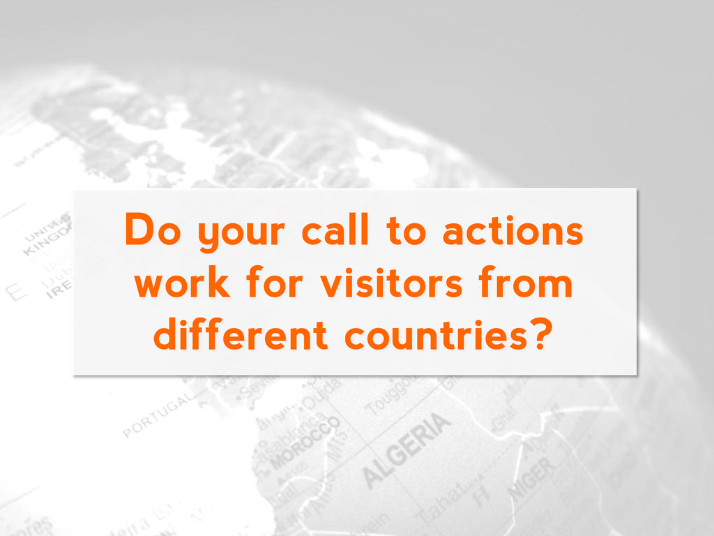 Do your call to actions work for visitors from ...