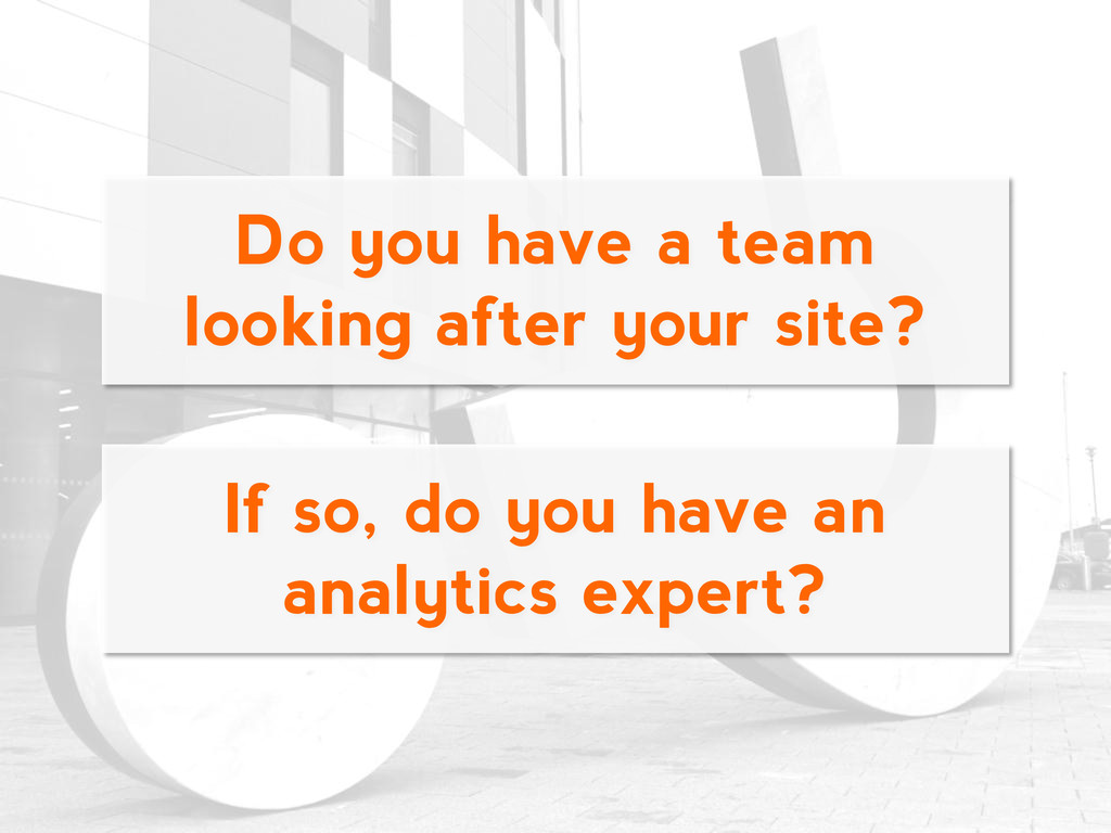 Do you have a team looking after your site? If ...