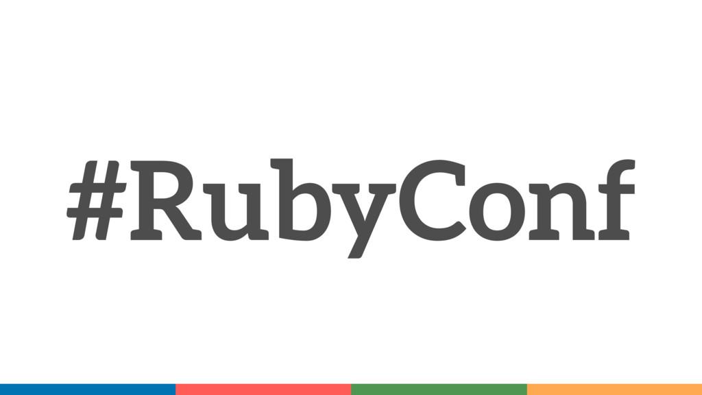 #RubyConf