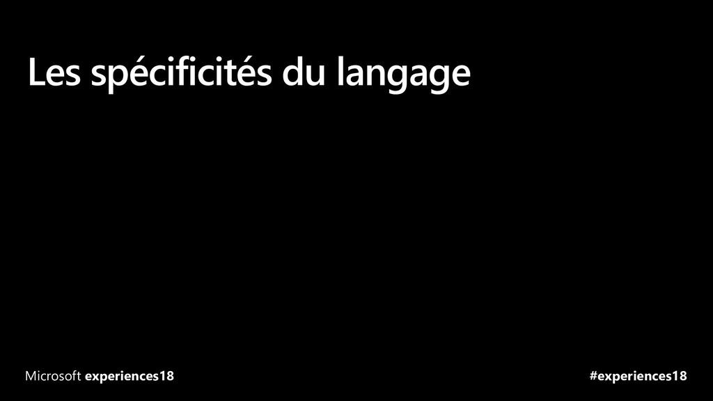 #experiences18 Microsoft experiences18 Les spéc...