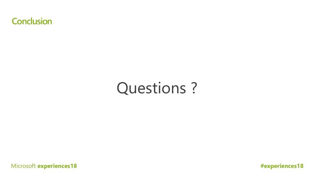 #experiences18 Microsoft experiences18 Conclusi...