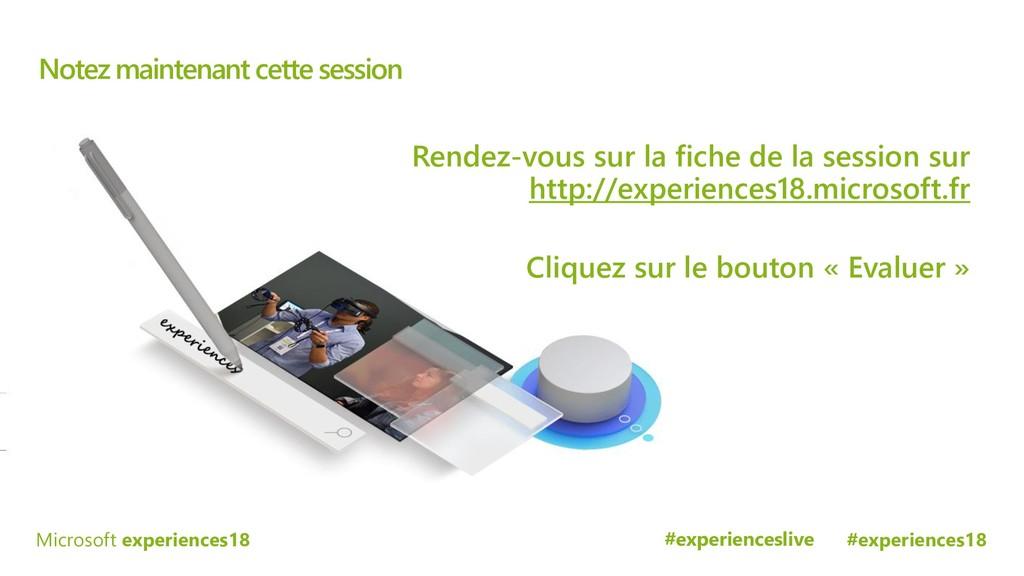 #experiences18 Microsoft experiences18 Notez ma...
