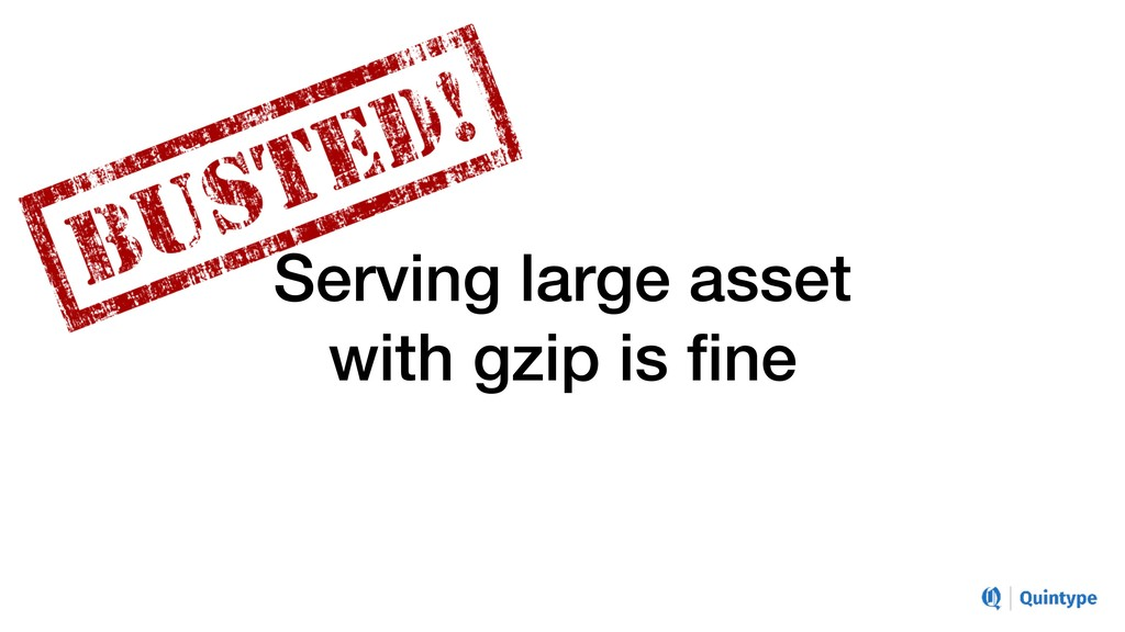 Serving large asset with gzip is fine