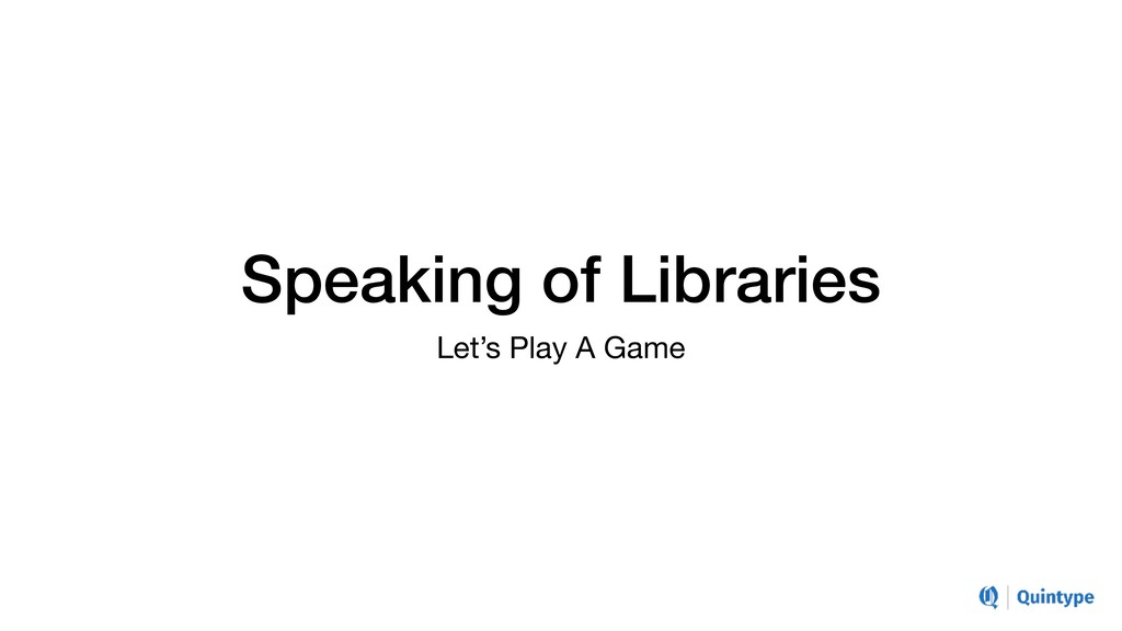Speaking of Libraries Let's Play A Game