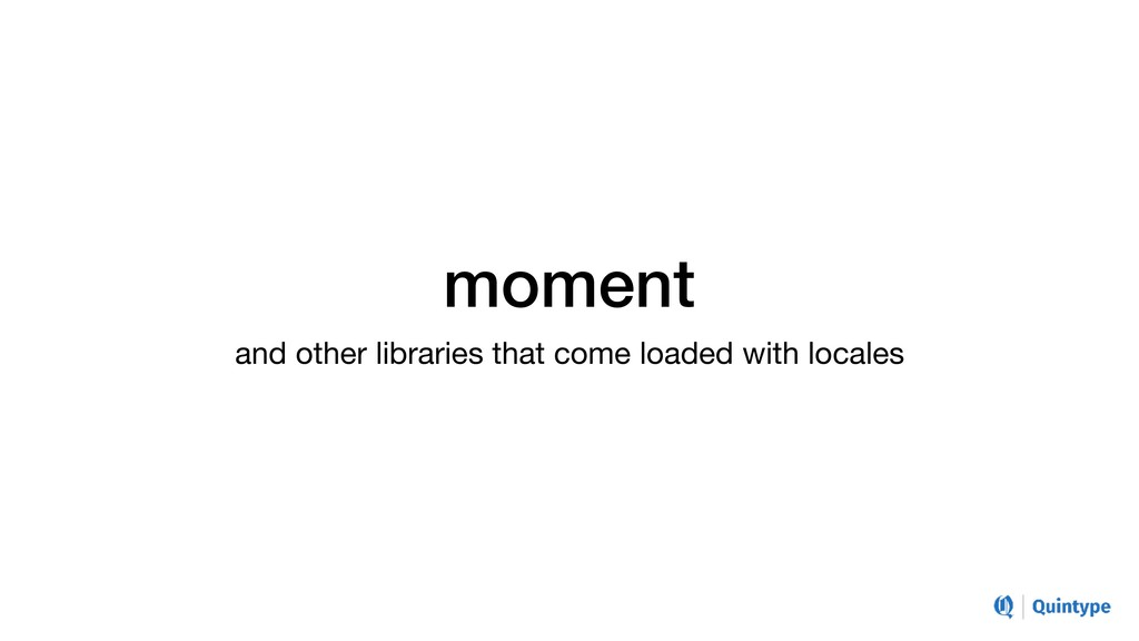 moment and other libraries that come loaded wit...