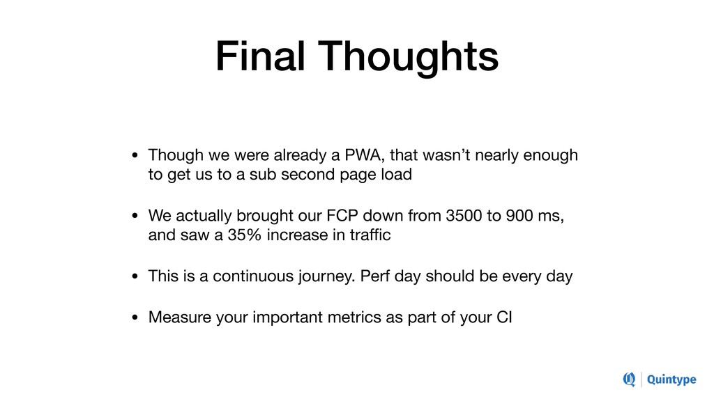 Final Thoughts • Though we were already a PWA, ...