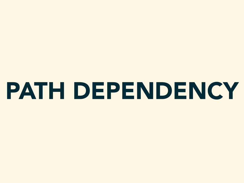 PATH DEPENDENCY
