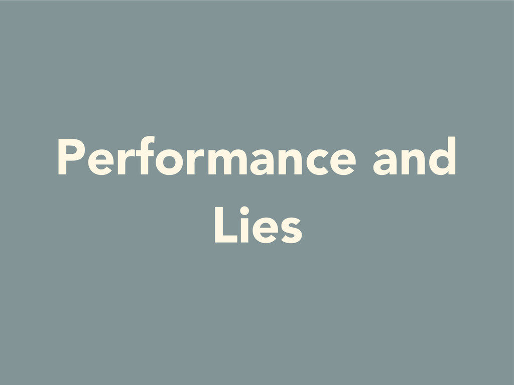 Performance and Lies