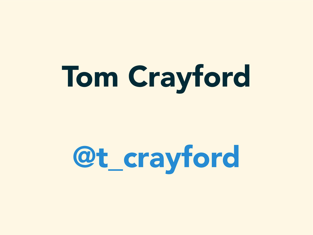 Tom Crayford @t_crayford