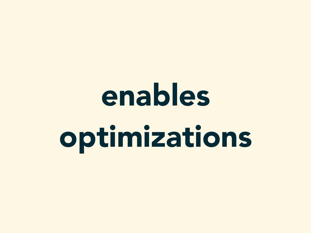 enables optimizations