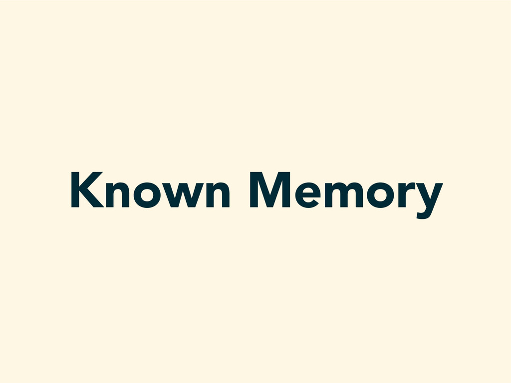 Known Memory