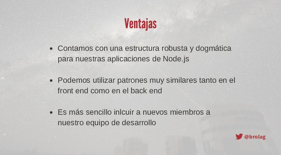 @brolag Ventajas Contamos con una estructura ro...