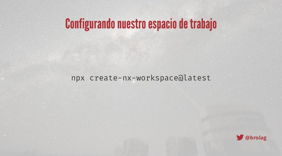 @brolag Configurando nuestro espacio de trabajo...