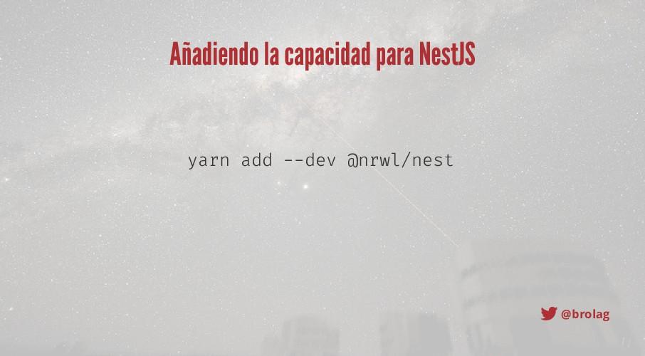 @brolag Añadiendo la capacidad para NestJS yarn...
