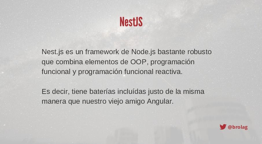 @brolag NestJS Nest.js es un framework de Node....