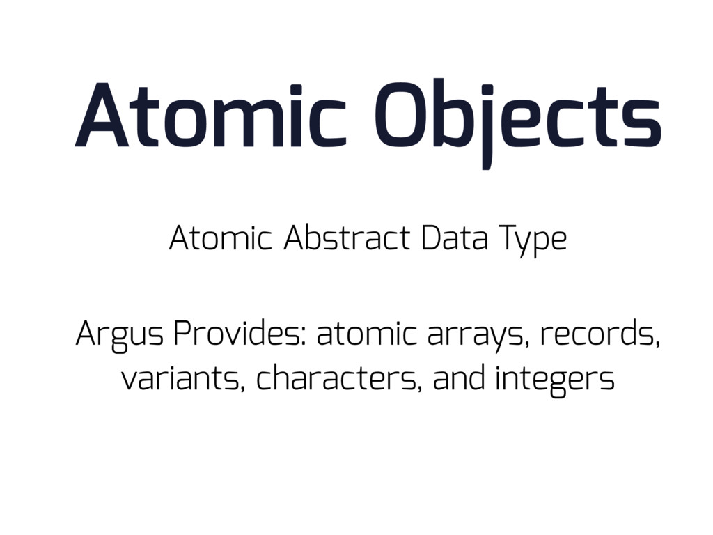 Atomic Abstract Data Type Atomic Objects Argus ...