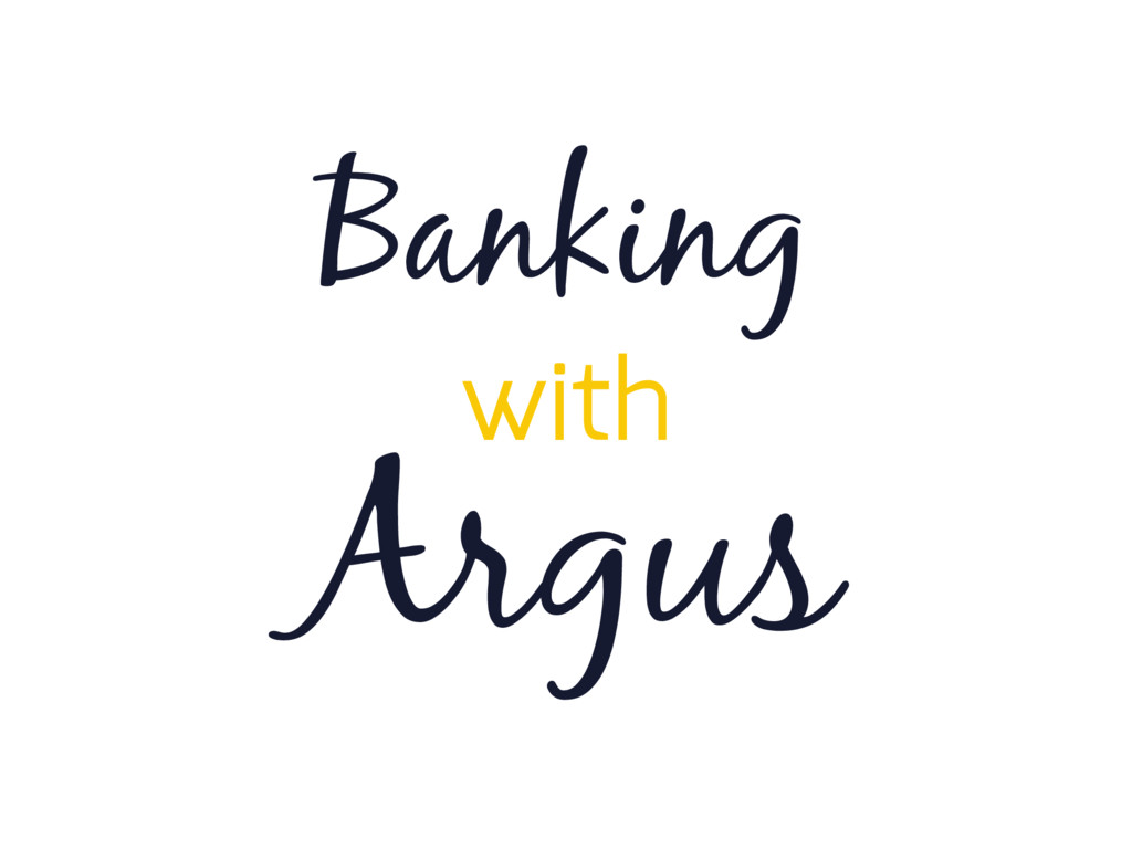 Argus Banking with