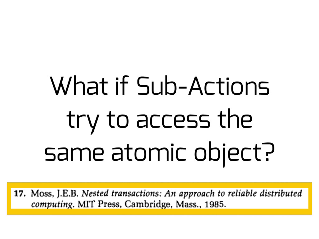 What if Sub-Actions try to access the same atom...