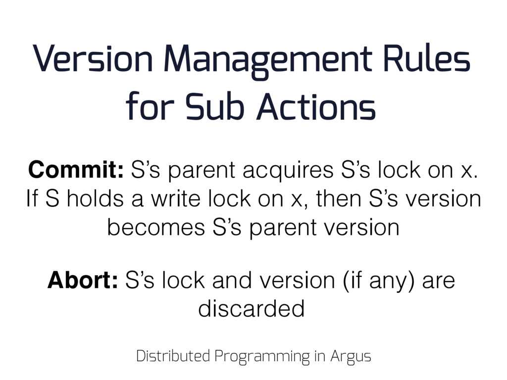 Commit: S's parent acquires S's lock on x. If S...