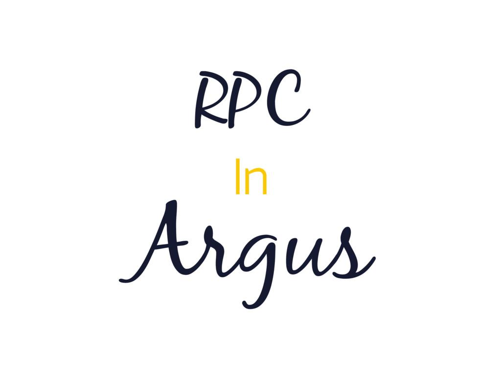 Argus RPC In