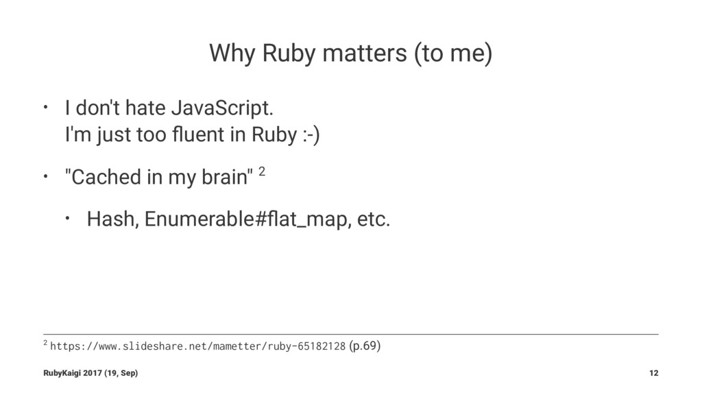 Why Ruby matters (to me) • I don't hate JavaScr...