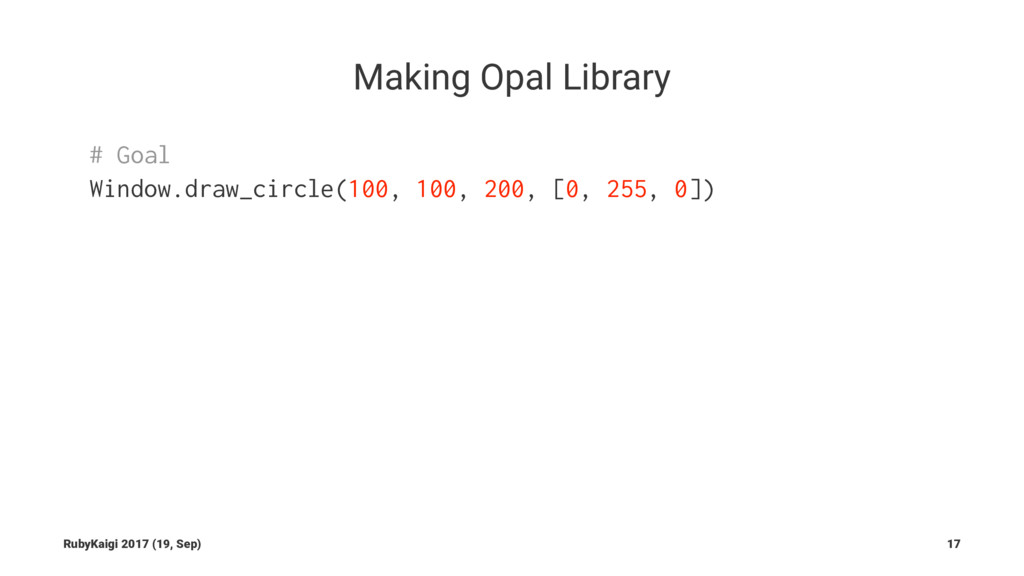Making Opal Library # Goal Window.draw_circle(1...
