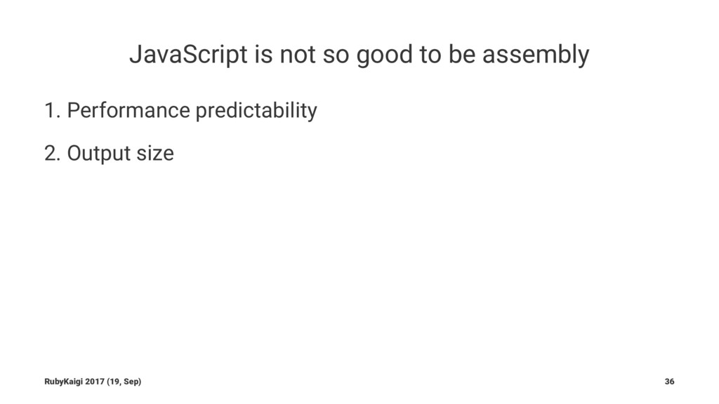 JavaScript is not so good to be assembly 1. Per...