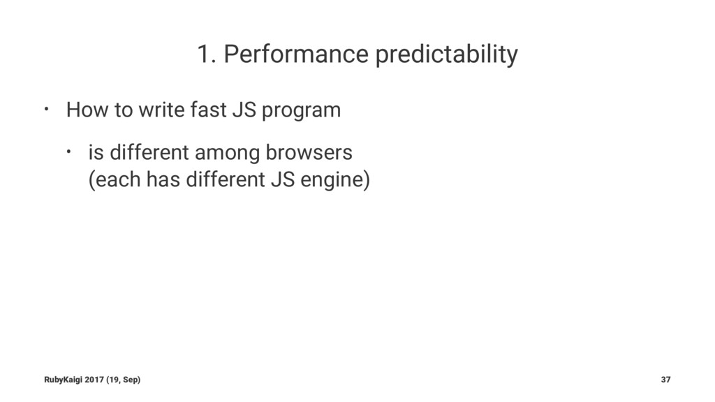 1. Performance predictability • How to write fa...