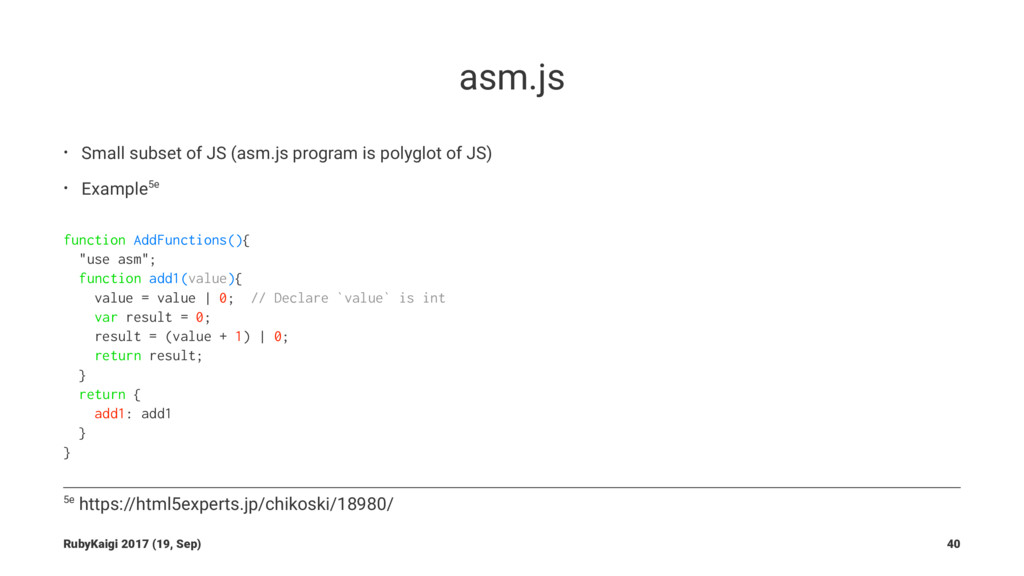 asm.js • Small subset of JS (asm.js program is ...