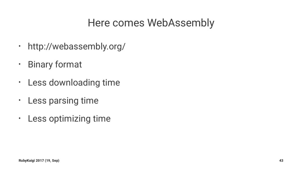 Here comes WebAssembly • http://webassembly.org...