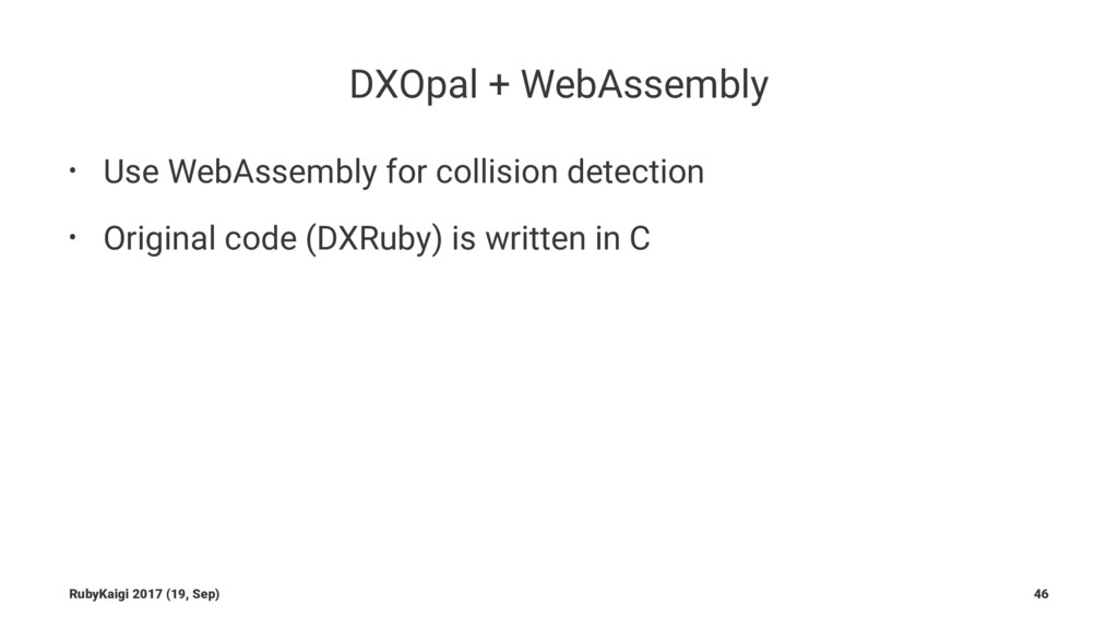 DXOpal + WebAssembly • Use WebAssembly for coll...