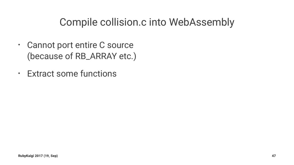 Compile collision.c into WebAssembly • Cannot p...