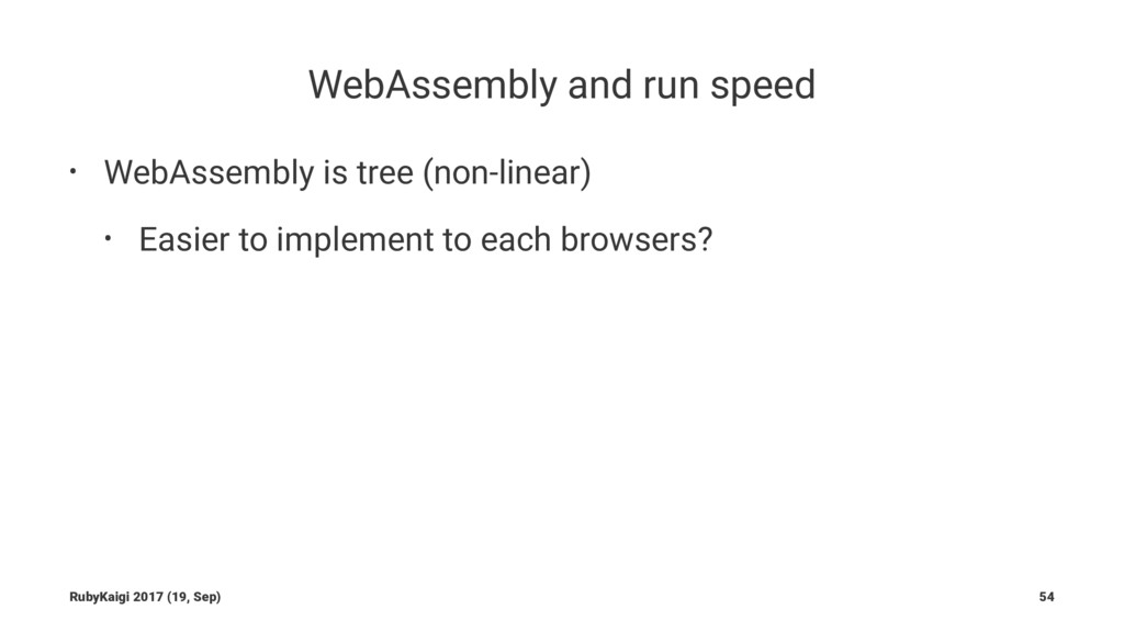 WebAssembly and run speed • WebAssembly is tree...