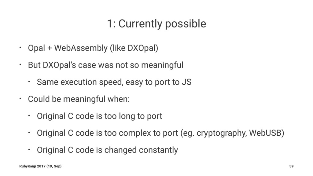 1: Currently possible • Opal + WebAssembly (lik...