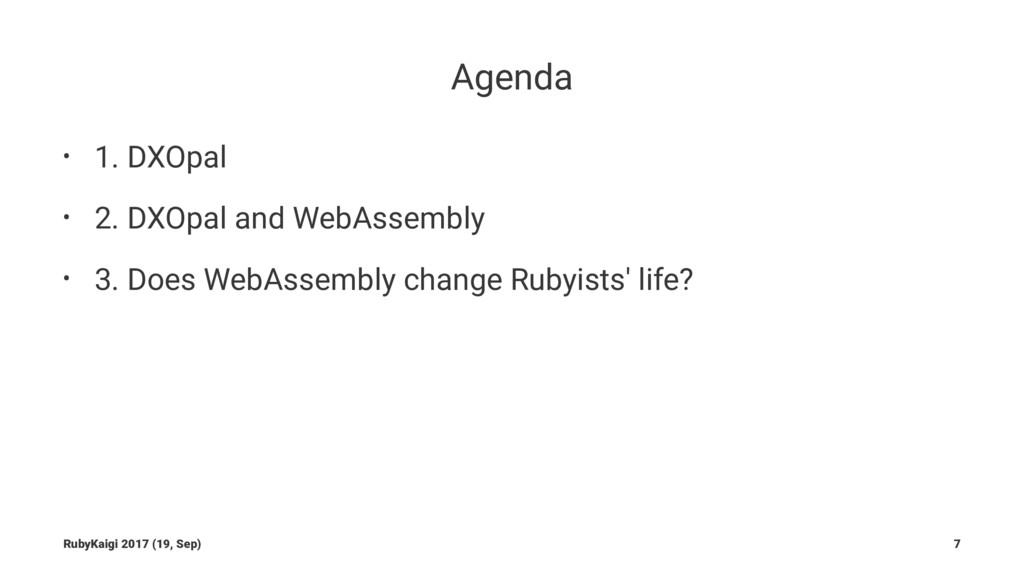 Agenda • 1. DXOpal • 2. DXOpal and WebAssembly ...