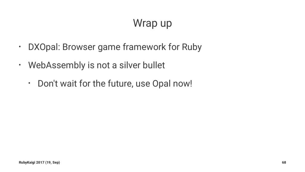 Wrap up • DXOpal: Browser game framework for Ru...