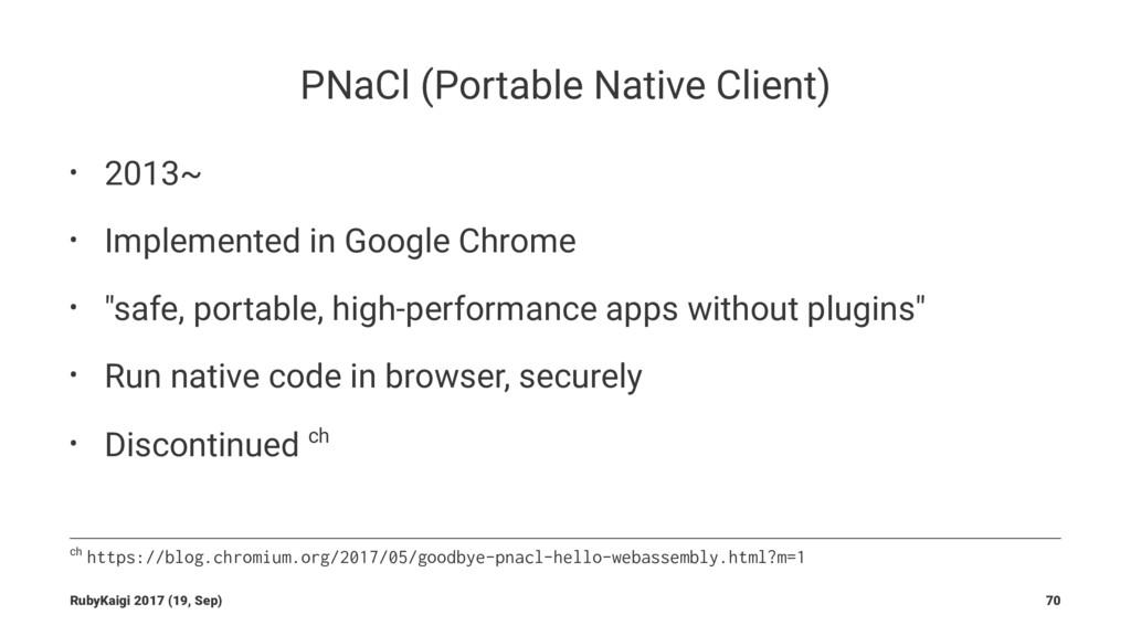 PNaCl (Portable Native Client) • 2013~ • Implem...