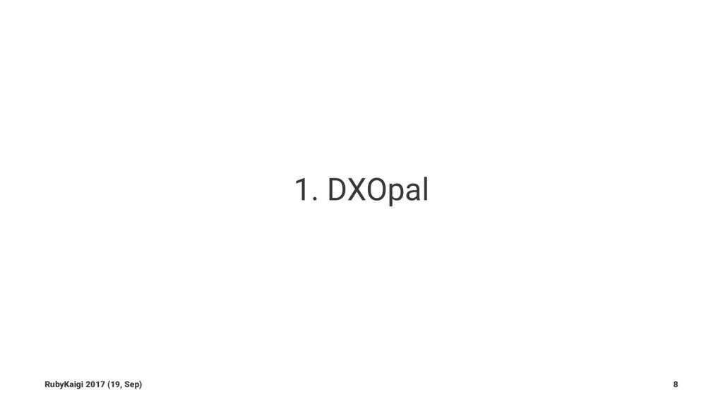 1. DXOpal RubyKaigi 2017 (19, Sep) 8