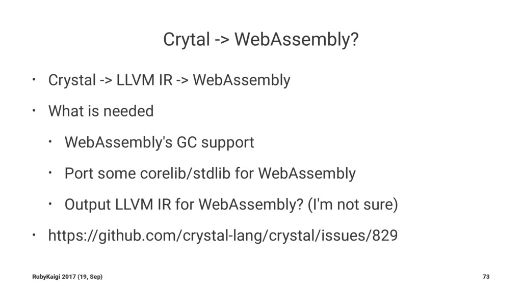 Crytal -> WebAssembly? • Crystal -> LLVM IR -> ...