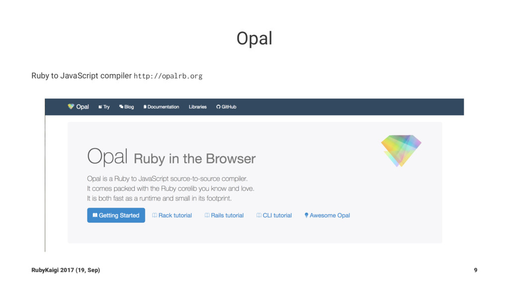 Opal Ruby to JavaScript compiler http://opalrb....